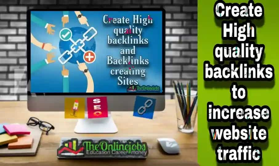 How to create backlinks to increase website traffic