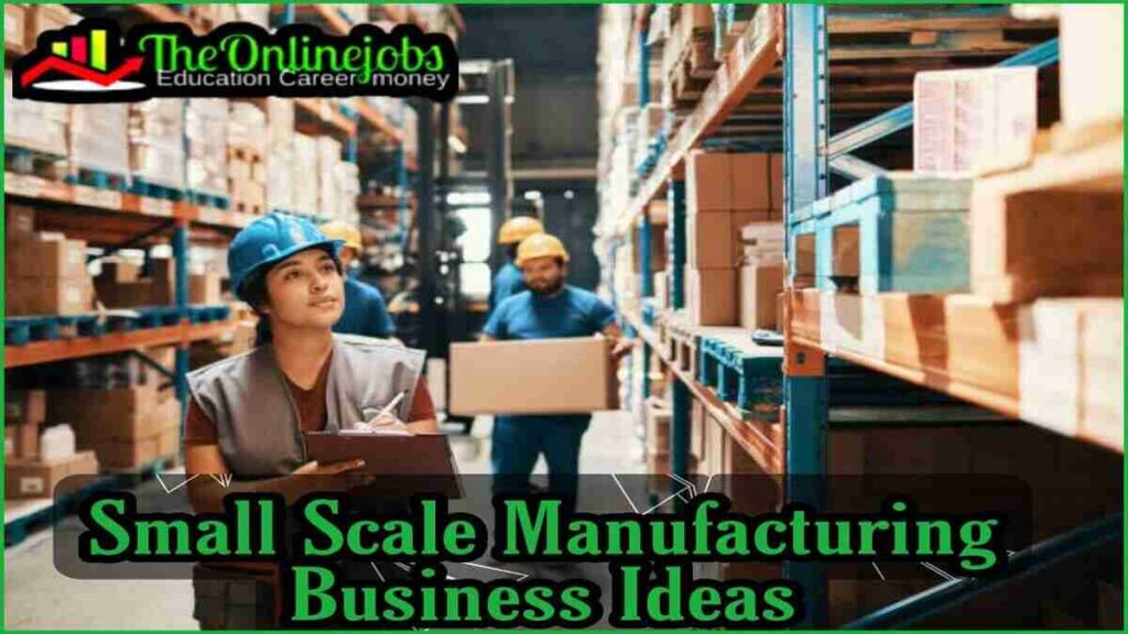 Small scale manufacturing business idea in india