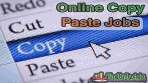 Online copy paste jobs without investment daily payment